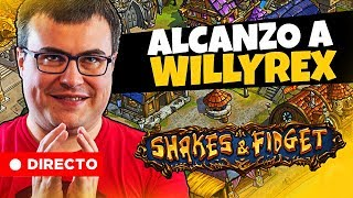 DIRECTO NOCTURNO DE CHILL ¡¡PILLANDO DE NIVEL A WILLYREX!! | Shakes and Fidget