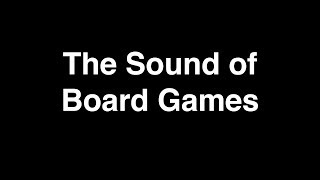 The Sound of Board Games