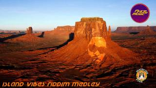 ISLAND VIBES RIDDIM MEDLEY MIX - JUNE 2011