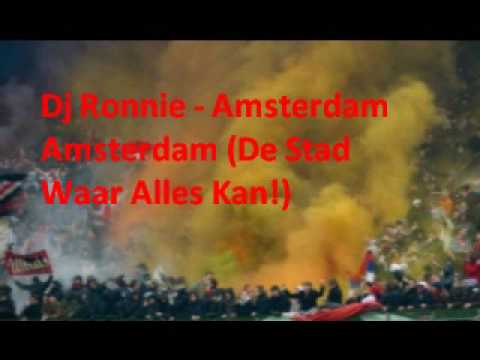 Dj Ronnie - Amsterdam Amsterdam (De Stad Waar Alles Kan)