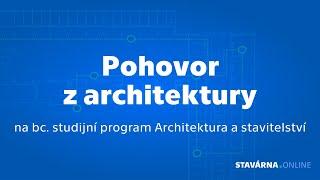 Pohovor Z Architektury Na Bc. Studijní Program Architektura A Stavitelství | Fakulta Stavební ČVUT