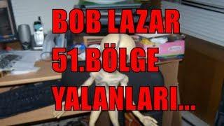 BOB LAZAR 'ın 51. BÖLGE YALANLARI ...  SIR ÇÖZÜLDÜ ...  ŞOK OLACAKSINIZ..