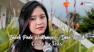 INDAH PADA WAKTUNYA - DEWI PERSSIK | COVER BY INES