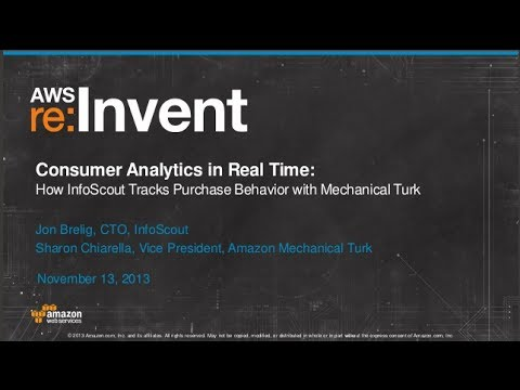 Consumer Analytics in Real Time: InfoScout and Mechanical Turk (BDT206) | AWS re:Invent 2013