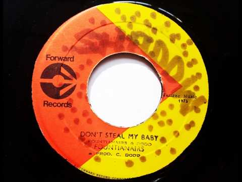Fountianairs Don't Steal My Baby - Studio One - Foward Records - Coxsone