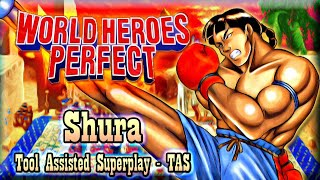 【TAS】WORLD HEROES PERFECT - SHURA