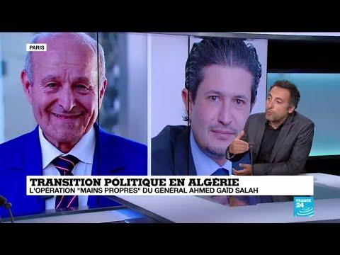 """Transition politique en Algérie: l'opération """"mains propres"""" du général Ahmed Gaïd Salah"""