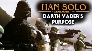 Darth Vader's Role/Purpose - Han Solo Star Wars Movie