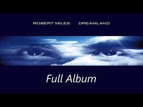 Robert Miles - Dreamland ( Full Album )