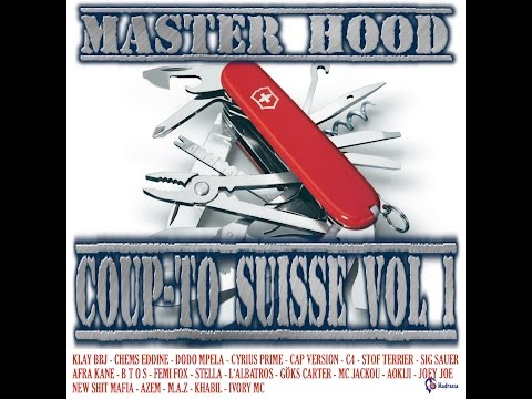Coup-To Suisse Vol 1 - Master Hood *Album Complet*
