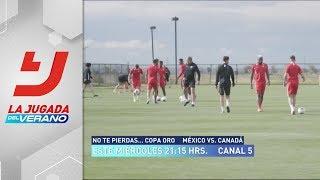 Todo listo para el partido de Canadá vs México en la Copa Oro | La Jugada del Verano thumbnail
