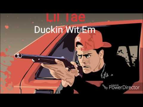 Lil Tae X Duckin Wit Em