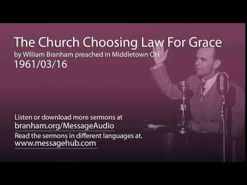The Church Choosing Law For Grace (William Branham 61/03/16)