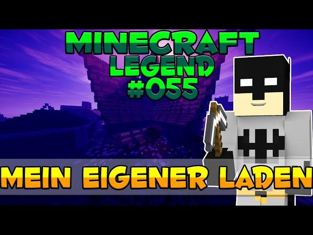MEIN EIGENER LADEN! - MINECRAFT LEGEND #55   GAMERSTIME