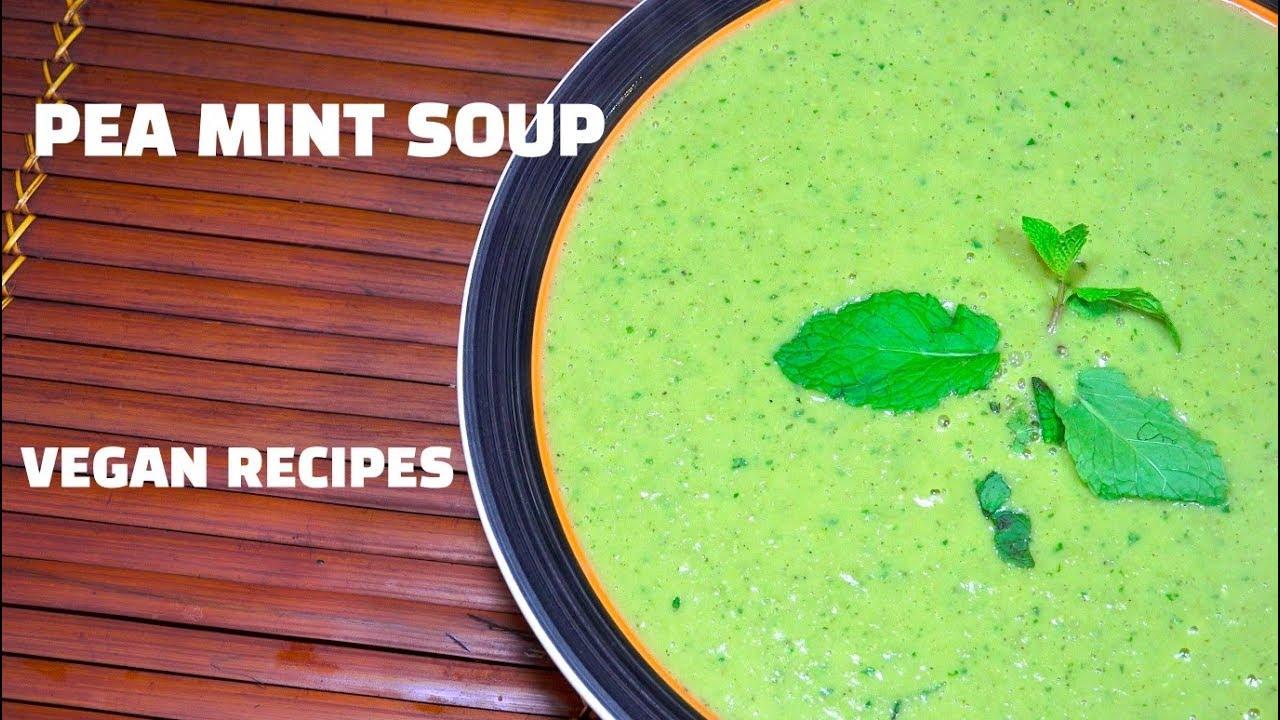 Pea & Mint Soup – How to make Pea soup – Vegan Soups – Green Peas – Green Pean Soup
