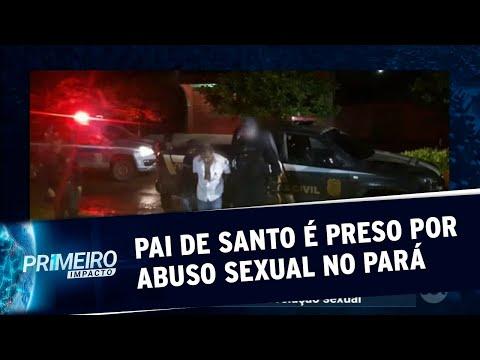 Pai De Santo é Preso Por Abuso Sexual De Adolescentes No Pará   Primeiro Impacto (01/04/20)