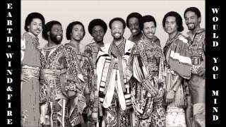 Video Earth Wind & Fire *❈* Would You Mind download MP3, 3GP, MP4, WEBM, AVI, FLV Februari 2018