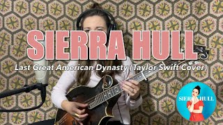 Sierra Hull - The Last Great American Dynasty (Taylor Swift Cover)