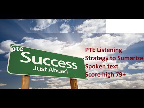 PTE Listening test Strategy to Summarize Spoken Text question type To Score 79+