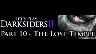 Let's Play and 100% Darksiders 2 - Part 10 - The Lost Temple(We are finally off to the