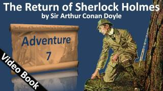 Adventure 07 - The Return of Sherlock Holmes by Sir Arthur Conan Doyle(, 2011-06-15T00:38:24.000Z)