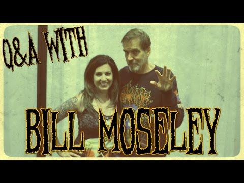 Q&A with BILL MOSELEY  Rue Morgue Dark Carnival 2016