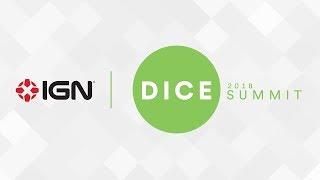 DICE Summit 2018 - IGN Live
