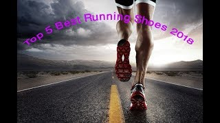 Top 5 Best Running Shoes 2018  ( So Far )