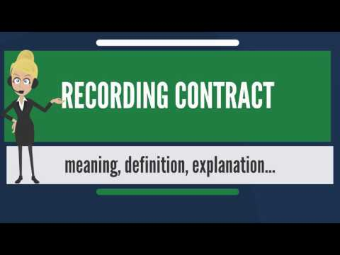 What is RECORDING CONTRACT? What does RECORDING CONTRACT mean? RECORDING CONTRACT meaning