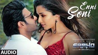 Full Song: Enni Soni | Saaho | Prabhas, Shraddha Kapoor | Guru Randhawa, Tulsi Kumar