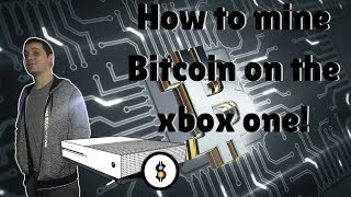 You can now mine Bitcoin on the Xbox One!?!? - 100% Working method!