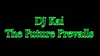 DJ Kai The Future Prevails