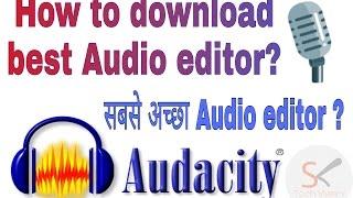 How to download?free Best audio editor? Audacity - hindi/urdu