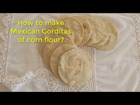 How to Make Mexican Gorditas of Corn Flour