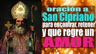Oración poderosa y milagrosa a san Cipriano para atraer, retener y  que regrese tu amor