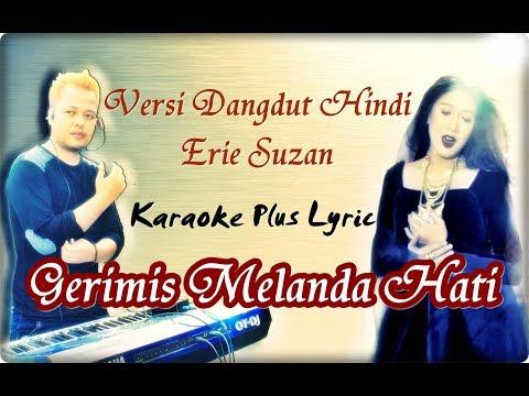 Gerimis Melanda Hati | Karaoke Versi Dangdut India ( Erie Susan )