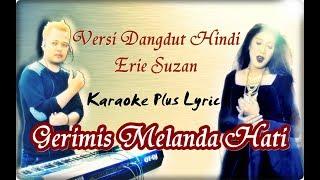Video Gerimis Melanda Hati | Karaoke Versi Dangdut India ( Erie Susan ) download MP3, 3GP, MP4, WEBM, AVI, FLV Juli 2018