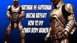 Batman Vs Superman Mecha Batsuit pt 3 how to diy lower body