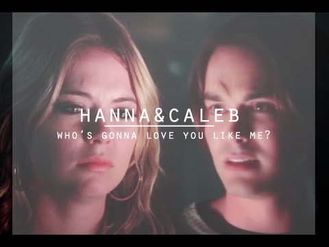 Hanna&Caleb ¦ Who's gonna love you like me? - YouTube