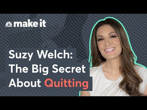Suzy Welch: The Big Secret About Quitting Your Job