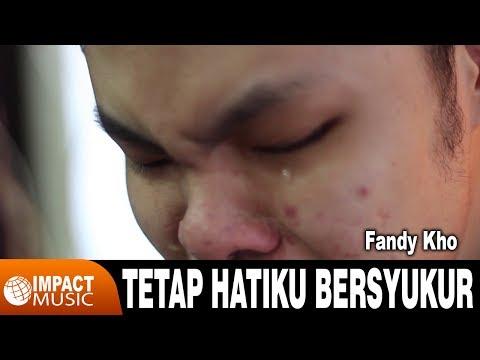 Tetap Hatiku Bersyukur - Fandy Kho & Jason