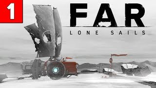 FAR Lone Sails Gameplay Walkthrough Part 1 (1080p HD PC) No Commentary