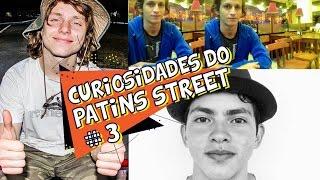 Curiosidades do Patins Street #3
