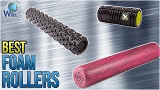 10 Best Foam Rollers 2018