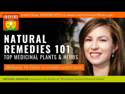 NATURAL REMEDIES 101: Top Medicinal Plants & Herbs to Keep @ Home & How to Use Them! MELANIE ST OURS