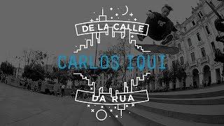 DC SHOES: DE LA CALLE/DA RUA - CARLOS IQUI