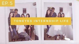 Toneyes Internship Life | ชีวิตนักศึกษาฝึกงานที่ต้นอายส์ Episode 5