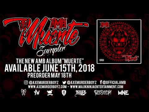 🔥The official AMB (Axe Murder Boyz) Muerte Album Sampler 🔥