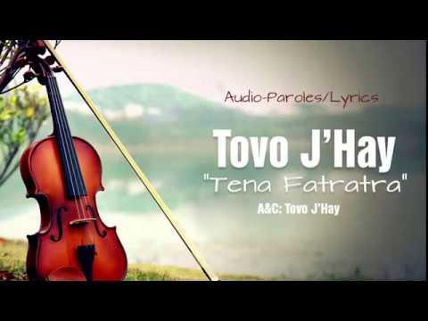 Tovo J'Hay- Tena fatratra -audio lyrics