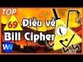69 điều có thể bạn chưa biết về Bill Cipher